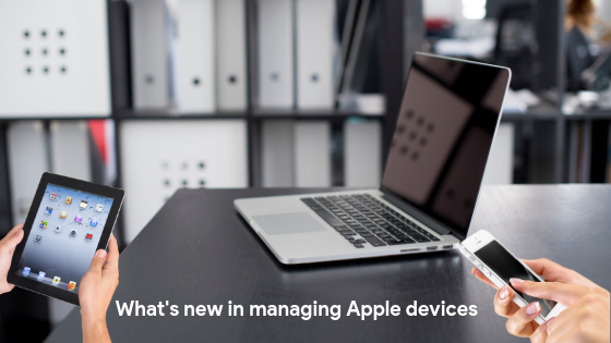 What's new in managing Apple devices WWDC 2019